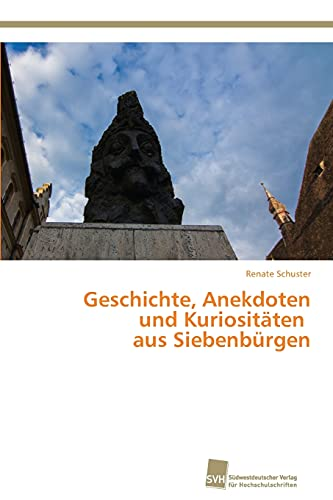 9783838139760: Geschichte, Anekdoten und Kuriosit�ten aus Siebenb�rgen