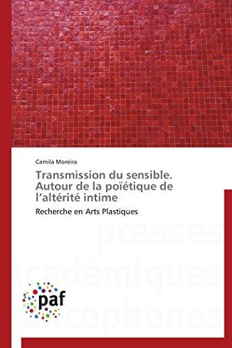 9783838141121: Transmission du sensible. Autour de la poïétique de l'altérité intime: Recherche en Arts Plastiques