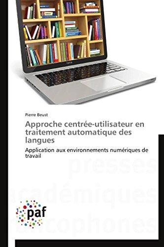 9783838142166: Approche centrée-utilisateur en traitement automatique des langues: Application aux environnements numériques de travail
