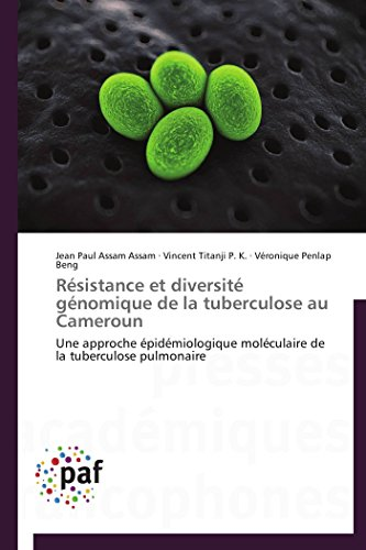 9783838142418: Résistance et diversité génomique de la tuberculose au Cameroun: Une approche épidémiologique moléculaire de la tuberculose pulmonaire