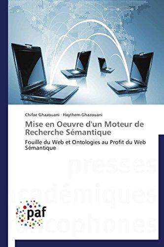 9783838143507: Mise en Oeuvre d'un Moteur de Recherche S�mantique: Fouille du Web et Ontologies au Profit du Web S�mantique