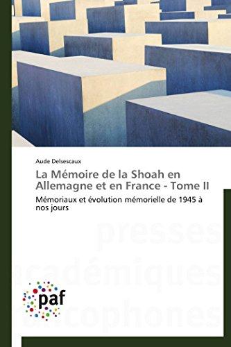 9783838143569: La Mémoire de la Shoah en Allemagne et en France - Tome II: Mémoriaux et évolution mémorielle de 1945 à nos jours (Omn.Pres.Franc.) (French Edition)
