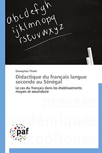 9783838143941: Didactique du fran�ais langue seconde au S�n�gal: Le cas du fran�ais dans les �tablissements moyen et secondaire