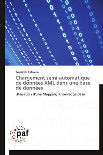 9783838144412: Chargement semi-automatique de données XML dans une base de données: Utilisation d'une Mapping Knowledge Base