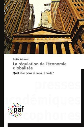 9783838144856: La régulation de l'économie globalisée: Quel rôle pour la société civile? (Omn.Pres.Franc.) (French Edition)