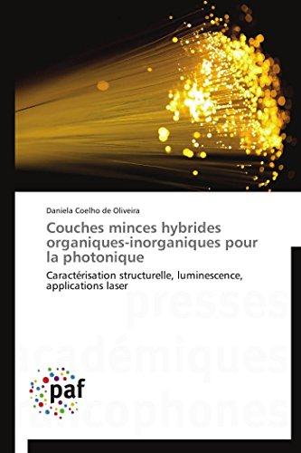 9783838145846: Couches minces hybrides organiques-inorganiques pour la photonique: Caractérisation structurelle, luminescence, applications laser