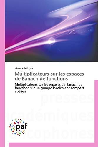 Multiplicateurs Sur Les Espaces de Banach de: Petkova Violeta