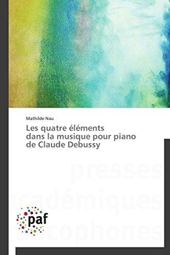 9783838146775: Les quatre éléments dans la musique pour piano de Claude Debussy