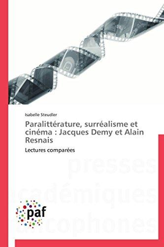 9783838147758: Paralittérature, surréalisme et cinéma : Jacques Demy et Alain Resnais: Lectures comparées (Omn.Pres.Franc.) (French Edition)