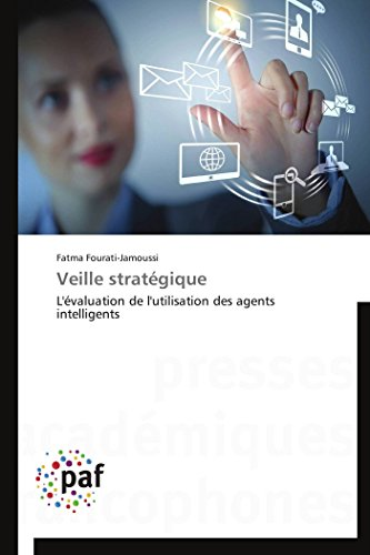 9783838147772: Veille stratégique: L'évaluation de l'utilisation des agents intelligents