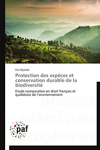 9783838148380: Protection des espèces et conservation durable de la biodiversité: Etude comparative en droit français et québécois de l'environnement
