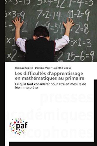 Les difficultés d'apprentissage en mathématiques au primaire: Rajotte, Thomas; Voyer,