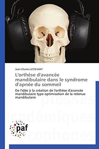 9783838148434: L'orthèse d'avancée mandibulaire dans le syndrome d'apnée du sommeil: De l'idée à la création de l'orthèse d'avancée mandibulaire type optimisation de la retenue mandibulaire