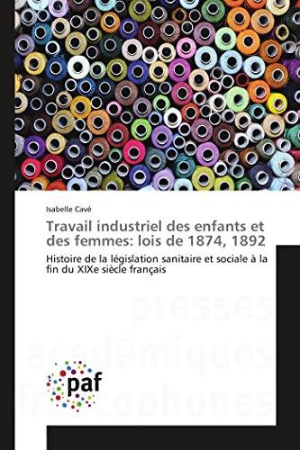 9783838149547: Travail industriel des enfants et des femmes: lois de 1874, 1892