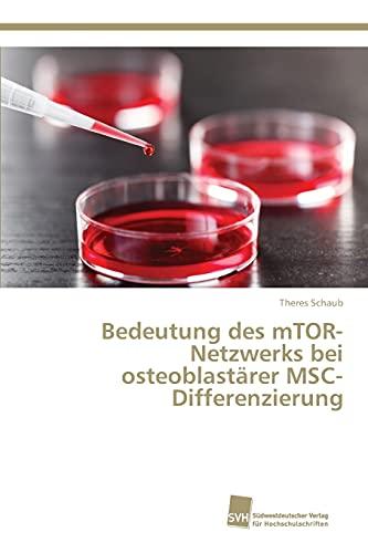 9783838150734: Bedeutung des mTOR-Netzwerks bei osteoblast�rer MSC-Differenzierung