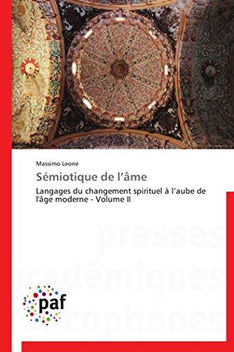 9783838170664: Sémiotique de l'âme: Langages du changement spirituel à l'aube de l'âge moderne - Volume II
