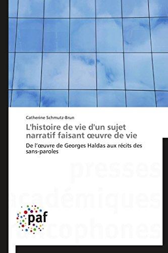 9783838170770: L'histoire de vie d'un sujet narratif faisant oeuvre de vie: De l'oeuvre de Georges Haldas aux r�cits des sans-paroles