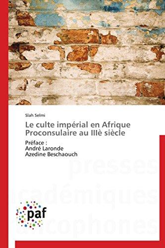 9783838170831: Le culte impérial en afrique proconsulaire au iiiè siècle (OMN.PRES.FRANC.)