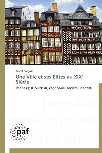 9783838170985: Une Ville Et Ses Elites Au XIX Siecle