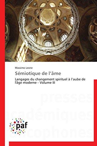 9783838171371: Sémiotique de l'âme: Langages du changement spirituel à l'aube de l'âge moderne - Volume III