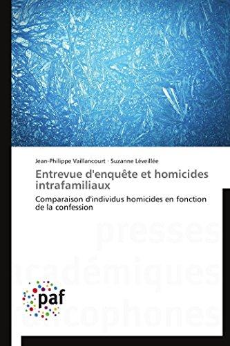 9783838171524: Entrevue d'enquête et homicides intrafamiliaux: Comparaison d'individus homicides en fonction de la confession (French Edition)