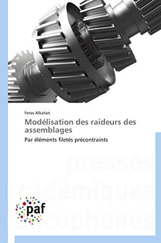 9783838172040: Mod�lisation des raideurs des assemblages: Par �l�ments filet�s pr�contraints