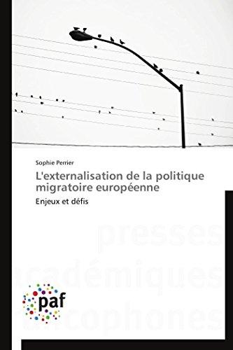 9783838172767: L'externalisation de la politique migratoire européenne: Enjeux et défis