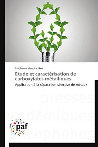 Etude Et Caracterisation de Carboxylates Metalliques: Stà phanie Mauchauffee