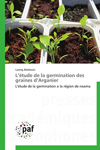 9783838174143: L étude de la germination des graines d arganier (OMN.PRES.FRANC.)