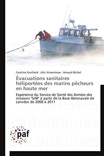 9783838174334: Évacuations sanitaires héliportées des marins pêcheurs en haute mer: Expérience du Service de Santé des Armées des missions