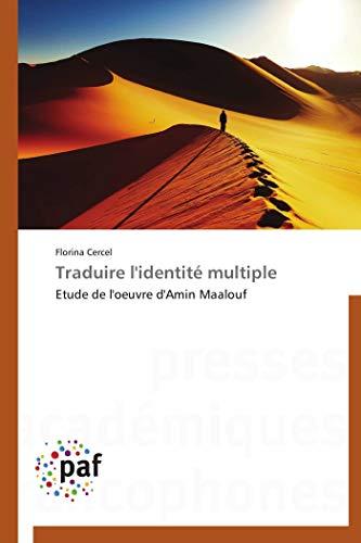 9783838174600: Traduire l'identité multiple: Etude de l'oeuvre d'Amin Maalouf (French Edition)