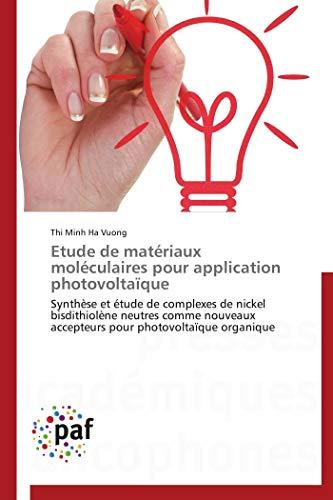 Etude de Materiaux Moleculaires Pour Application Photovoltaique (Book): Thi Minh Ha Vuong