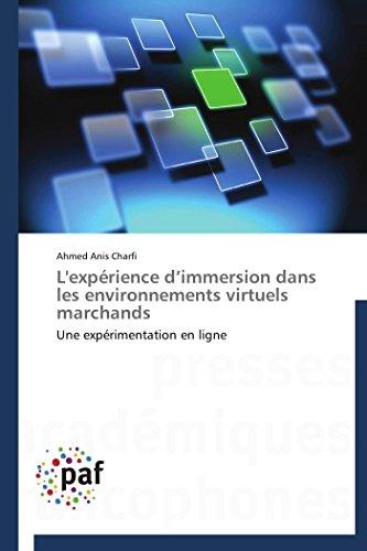 9783838175539: L'expérience d'immersion dans les environnements virtuels marchands: Une expérimentation en ligne (Omn.Pres.Franc.) (French Edition)
