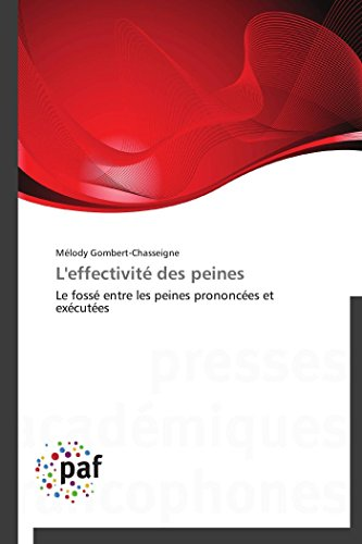 9783838176031: L'effectivité des peines: Le fossé entre les peines prononcées et exécutées (Omn.Pres.Franc.) (French Edition)