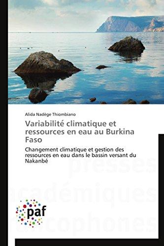 Variabilite Climatique Et Ressources En Eau Au Burkina Faso: Alida Nadà ge Thiombiano