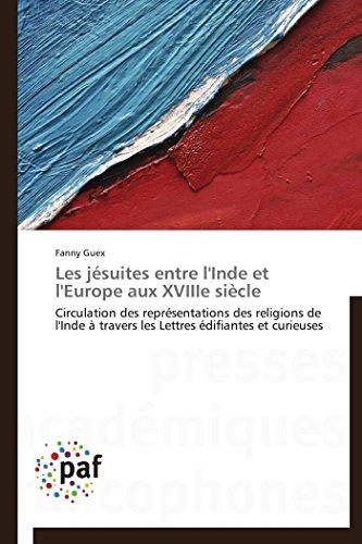 Les Jesuites Entre LInde Et LEurope Aux Xviiie Siecle: Fanny Guex