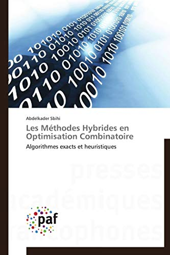 Les Methodes Hybrides En Optimisation Combinatoire (Book): Abdelkader Sbihi
