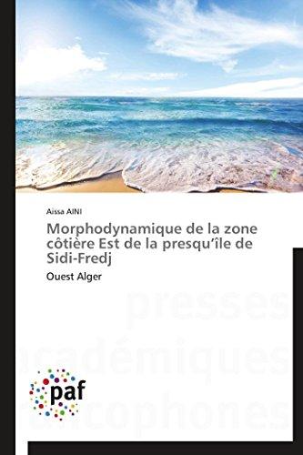 9783838177038: Morphodynamique de la zone côtière Est de la presqu'île de Sidi-Fredj: Ouest Alger (Omn.Pres.Franc.) (French Edition)