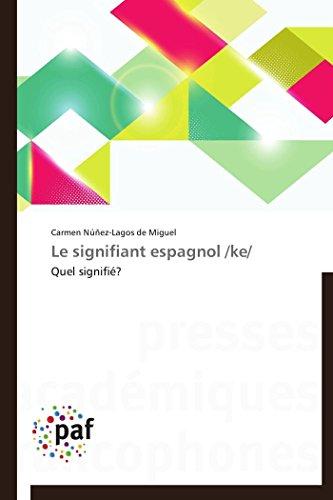 9783838177120: Le signifiant espagnol /ke/: Quel signifié?