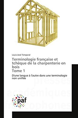 9783838177380: Terminologie Francaise Et Tcheque de La Charpenterie En Bois Tome 1