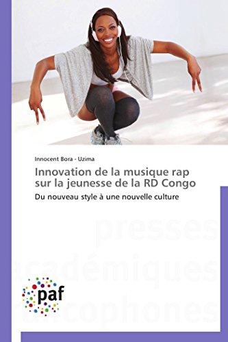 Innovation de La Musique Rap Sur La Jeunesse de La Rd Congo: Innocent Bora - Uzima