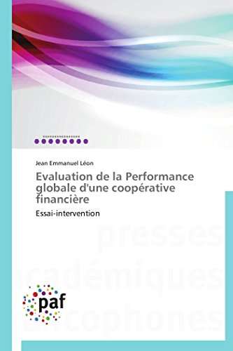 9783838178899: Evaluation de la Performance globale d'une coopérative financière: Essai-intervention (Omn.Pres.Franc.) (French Edition)