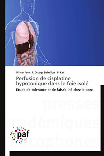 Perfusion de Cisplatine Hypotonique Dans Le Foie Isole: Olivier Facy