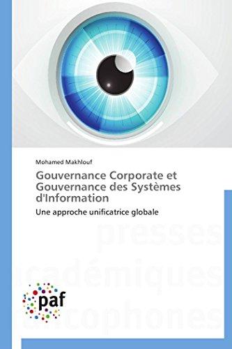 9783838179339: Gouvernance Corporate et Gouvernance des Systèmes d'Information: Une approche unificatrice globale (Omn.Pres.Franc.) (French Edition)