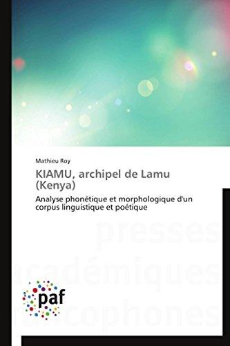 9783838179438: KIAMU, archipel de Lamu (Kenya): Analyse phonétique et morphologique d'un corpus linguistique et poétique (Omn.Pres.Franc.) (French Edition)