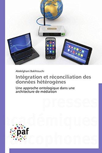 9783838179926: Intégration et réconciliation des données hétérogènes: Une approche ontologique dans une architecture de médiation
