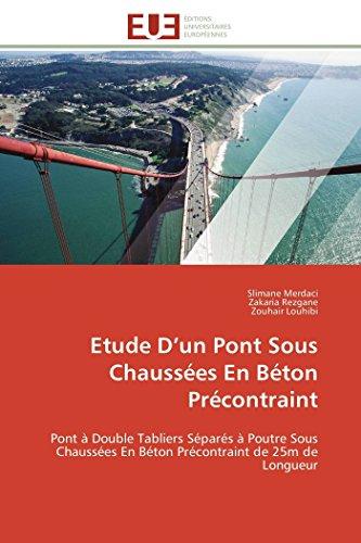 9783838180090: Etude D'un Pont Sous Chauss�es En B�ton Pr�contraint: Pont � Double Tabliers S�par�s � Poutre Sous Chauss�es En B�ton Pr�contraint de 25m de Longueur