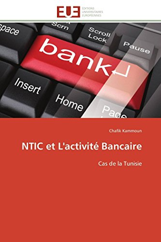 9783838180373: NTIC et L'activité Bancaire: Cas de la Tunisie (Omn.Univ.Europ.) (French Edition)