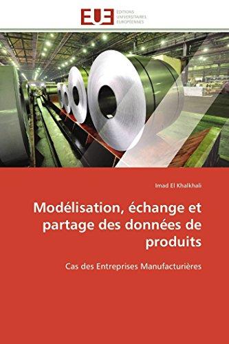 9783838180632: Mod�lisation, �change et partage des donn�es de produits: Cas des Entreprises Manufacturi�res