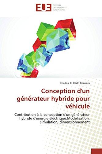 9783838180786: Conception d'un generateur hybride pour vehicule: Contribution à la conception d'un générateur hybride d'énergie électrique:Modélisation, simulation, dimensionnement